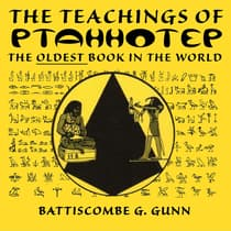 The Wisdom of the East - The Instruction of Ptah-hotep and The Instruction of Ke'gemni by Battiscombe G. Gunn audiobook