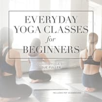 Everyday Yoga Classes for Beginners by Yoga 2 Hear audiobook