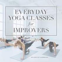 Everyday Yoga Classes for Improvers  by Yoga 2 Hear audiobook