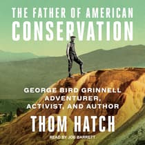 The Father of American Conservation by Thom Hatch audiobook