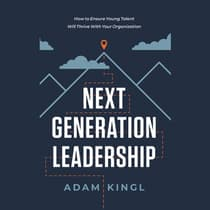 Next Generation Leadership by Adam Kingl audiobook
