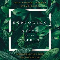 Exploring the Gifts of the Spirit by John Michael Talbot audiobook