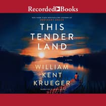 This Tender Land by William Kent Krueger audiobook