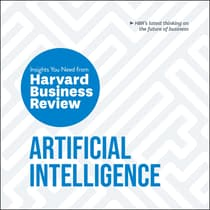 Artificial Intelligence: The Insights You Need from Harvard Business Review by Thomas H. Davenport audiobook