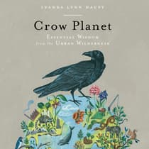 Crow Planet by Lyanda Lynn Haupt audiobook