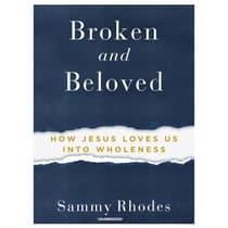 Broken and Beloved by Sammy Rhodes audiobook