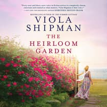 The Heirloom Garden by Viola Shipman audiobook