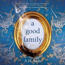 A Good Family by A.H. Kim audiobook