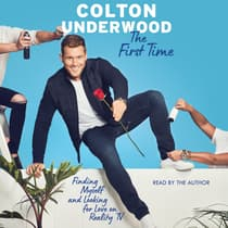 The First Time by Colton Underwood audiobook