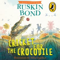 Cricket for the Crocodile by Ruskin Bond audiobook