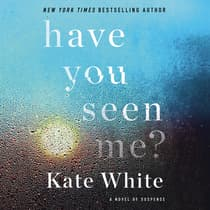 Have You Seen Me? by Kate White audiobook