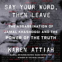 Say Your Word, Then Leave by Karen Attiah audiobook