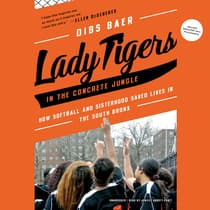 Lady Tigers in the Concrete Jungle by Dibs Baer audiobook