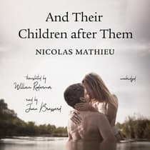 And Their Children after Them by Nicolas Mathieu audiobook