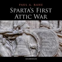 Sparta's First Attic War by Paul A. Rahe audiobook