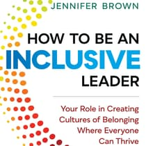 How to Be an Inclusive Leader by Jennifer Brown audiobook