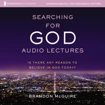 Searching for God: Audio Lectures by Brandon McGuire audiobook