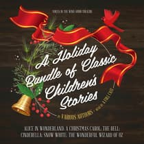 A Holiday Bundle of Classic Children's Stories by various authors audiobook