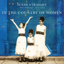In the Country of Women by Susan Straight audiobook