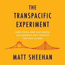 The Transpacific Experiment by Matt Sheehan audiobook