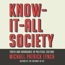 Know-It-All Society by Michael P. Lynch audiobook