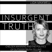 Insurgent Truth by Lida Maxwell audiobook