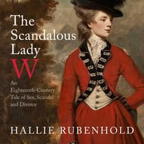 The Scandalous Lady W by Hallie Rubenhold audiobook