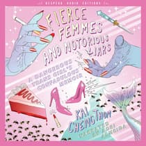 Fierce Femmes and Notorious Liars by Kai Cheng Thom audiobook
