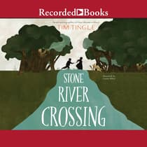 Stone River Crossing by Tim Tingle audiobook