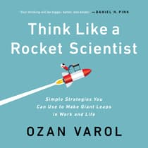 Think Like a Rocket Scientist by Ozan Varol audiobook
