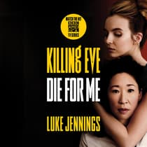 Killing Eve: Die for Me by Luke Jennings audiobook