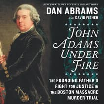 John Adams under Fire by Dan Abrams audiobook