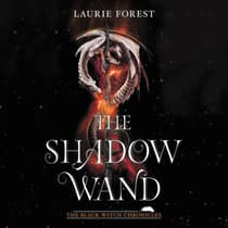 The Shadow Wand by Laurie Forest audiobook