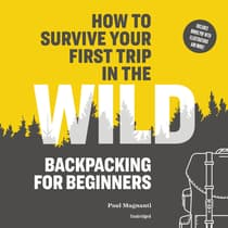 How to Survive Your First Trip in the Wild by Paul Magnanti audiobook