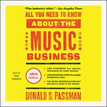 All You Need to Know About the Music Business, 10th Edition by Donald S. Passman audiobook