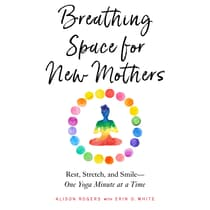 Breathing Space for New Mothers by Alison Rogers audiobook
