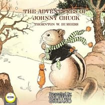 The Adventures of Johnny Chuck by Thornton W. Burgess audiobook