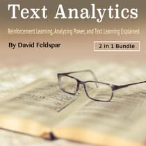 Text Analytics: Reinforcement Learning, Analyzing Power, and Text Learning Explained by David Feldspar audiobook