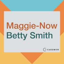Maggie-Now by Betty Smith audiobook