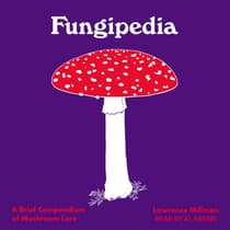 Fungipedia by Lawrence Millman audiobook