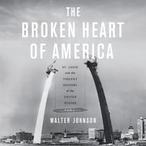 The Broken Heart of America by Walter Johnson audiobook