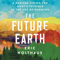 The Future Earth by Eric Holthaus audiobook