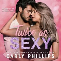 Twice as Sexy by Carly Phillips audiobook