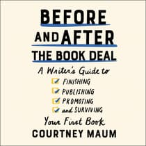 Before and After the Book Deal by Courtney Maum audiobook