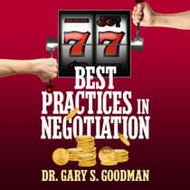 77 Best Practices in Negotiation by Gary S. Goodman audiobook