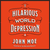 The Hilarious World of Depression by John Moe audiobook