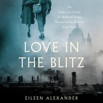 Love in the Blitz by Eileen Alexander audiobook