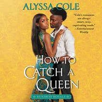 How to Catch a Queen by Alyssa Cole audiobook