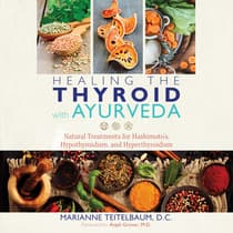 Healing the Thyroid with Ayurveda by Marianne Teitelbaum audiobook