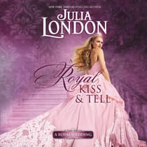 A Royal Kiss & Tell by Julia London audiobook
